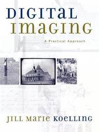 Digital Imaging by Jill Marie Koelling
