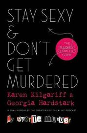 Stay Sexy & Don't Get Murdered by Karen Kilgariff image