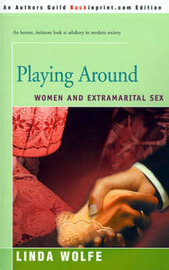 Playing Around: Women and Extramarital Sex by Linda Wolfe image