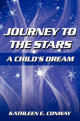 Journey To The Stars by Kathleen E. Conway image