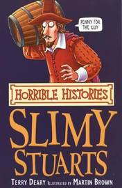 The Slimy Stuarts by Terry Deary