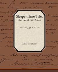 Sleepy-Time Tales the Tale of Fatty Coon by Arthur Scott Bailey image