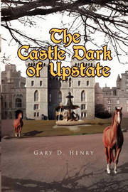 The Castle Dark of Upstate by Gary D. Henry