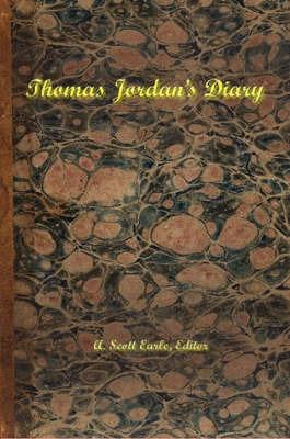 Thomas Jordan's Diary by Scott Earle