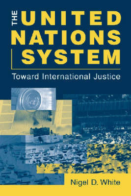 The United Nations System by Nigel White