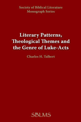 Literary Patterns, Theological Themes, and the Genre of Luke-Acts by George M. Landes