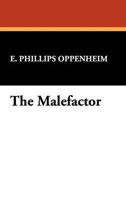 The Malefactor by E.Phillips Oppenheim