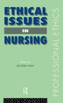 Ethical Issues in Nursing by Geoffrey Hunt image