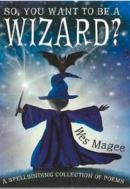 So, You Want to be a Wizard? by Wes Magee image