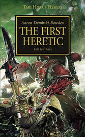 Warhammer: The First Heretic (Horus Heresy) by Aaron Dembski-Bowden