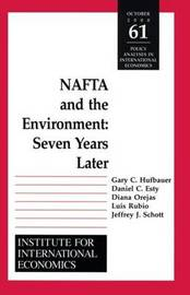 NAFTA and the Environnment - Seven Years Later by Daniel C Esty