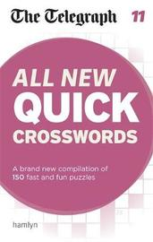 The Telegraph: All New Quick Crosswords 11 by THE TELEGRAPH MEDIA GROUP