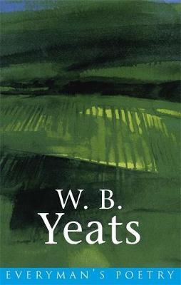 W. B. Yeats: Everyman Poetry by W.B.YEATS