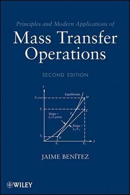 Principles and Modern Applications of Mass Transfer Operations by Jaime Benitez