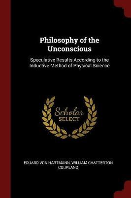 Philosophy of the Unconscious by Eduard Von Hartmann