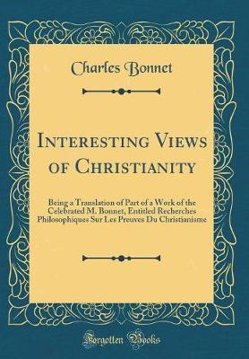 Interesting Views of Christianity by Charles Bonnet image