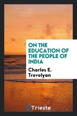 On the Education of the People of India by Charles E. Trevelyan image