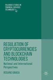 Regulation of Cryptocurrencies and Blockchain Technologies by Rosario Girasa