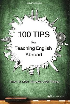 1 100 Tips for Teaching English Abroad by Augustus John Roe image