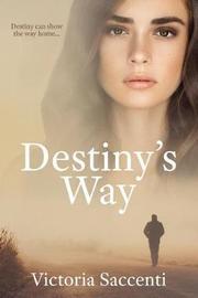 Destiny's Way by Victoria Saccenti