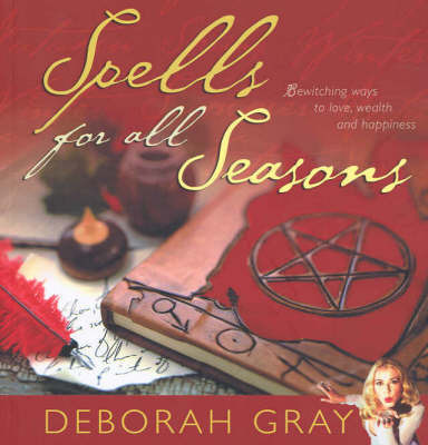 Spells for All Seasons by Deborah Gray image