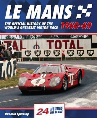Le Mans 24 Hours: The Official History of the World's Greatest Motor Race 1960-69 by Quentin Spurring image