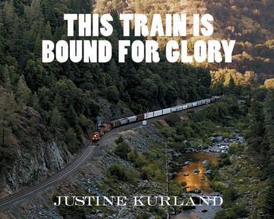This Train Is Bound for Glory by Justine Kurland image