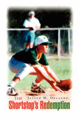 The Shortstop's Redemption by Joseph M. Orlando