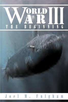 World War III: the Beginning by Joel M. Fulgham image
