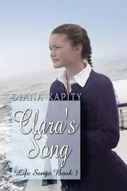 Clara's Song: Life Songs Book 3 by Diana Kapity image