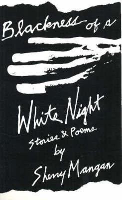 Blackness of a White Night by Sherry Mangan