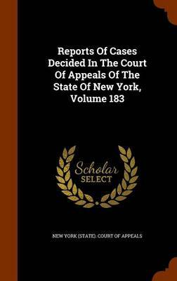 Reports of Cases Decided in the Court of Appeals of the State of New York, Volume 183