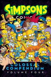 Simpsons Comics- Colossal Compendium: Volume 4 by Matt Groening
