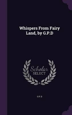 Whispers from Fairy Land, by G.P.D by G P D image