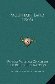 Mountain Land (1906) by Robert William Chambers