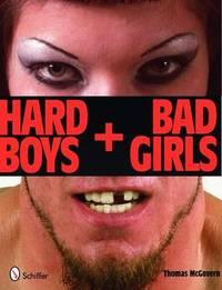 Hard Boys and Bad Girls by Thomas McGovern image
