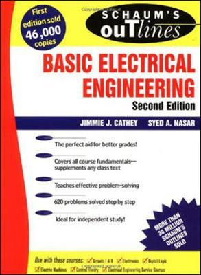 Schaum's Outline of Basic Electrical Engineering by J. Cathey