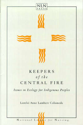 Keepers of the Central Fire: Issues in Ecology for Indigenous People by Lorelei Anne Lambert Colomeda image