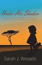 Under His Shadow by Sarah J Wessels image