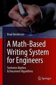 A Math-Based Writing System for Engineers by Brad Henderson