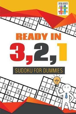 Ready in 3,2,1 Sudoku for Dummies by Senor Sudoku