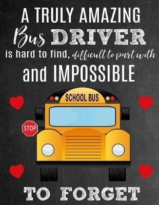 A Truly Amazing Bus Driver Is Hard To Find, Difficult To Part With And Impossible To Forget by Sentiments Studios