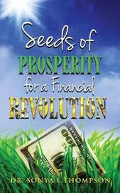 Seeds of Prosperity For A Financial Revolution by Sonya L Thompson image