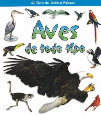 Aves de Todo Tipo (Birds of All Kinds) by Bobbie Kalman image