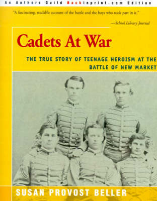 Cadets at War: The True Story of Teenage Heroism at the Battle of New Market by Susan Provost Beller image