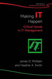 Making IT Happen by James D McKeen