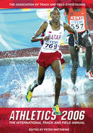 Athletics: The International Track and Field Annual: 2006 by Peter Matthews image