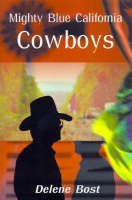 Mighty Blue California Cowboys by Delene Bost