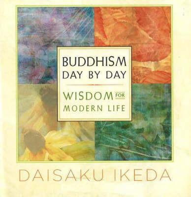 Buddhism Day by Day by Daisaku Ikeda