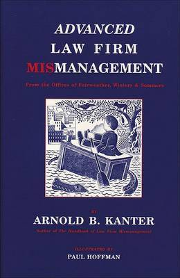 Advanced Law Firm Mismanagement by Arnold B Kanter